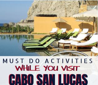 Must Do Activities While You Visit Cabo San Lucas